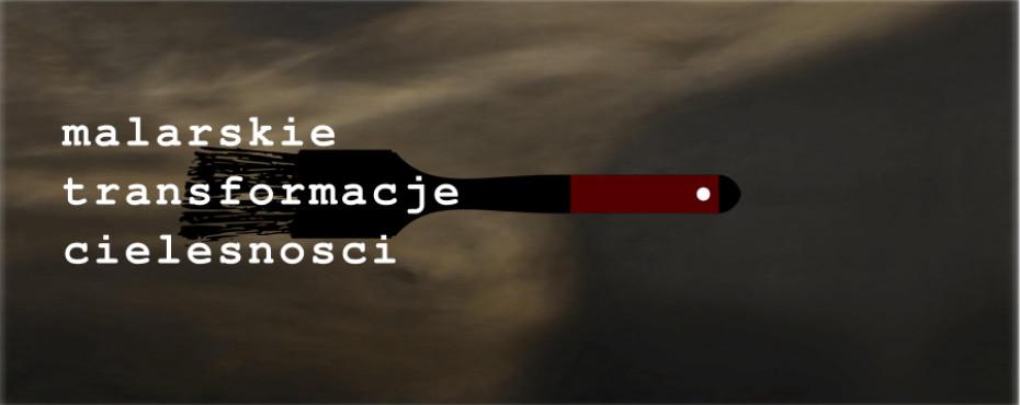 MALARSKIE TRANSFORMACJE CIELESNOŚCI