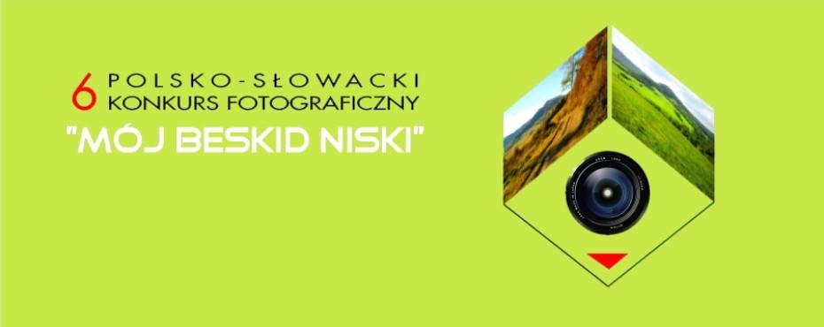 """VI POLSKO-SŁOWACKI KONKURS FOTOGRAFICZNY """"MÓJ BESKID NISKI"""""""