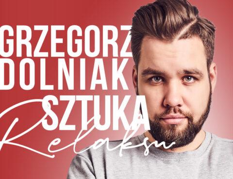 """Zdjęcie przedstawia twarz kabareciarza Grzegorza Dolniaka. Widnieje również napis znazwą występu """"Sztuka relaksu"""""""