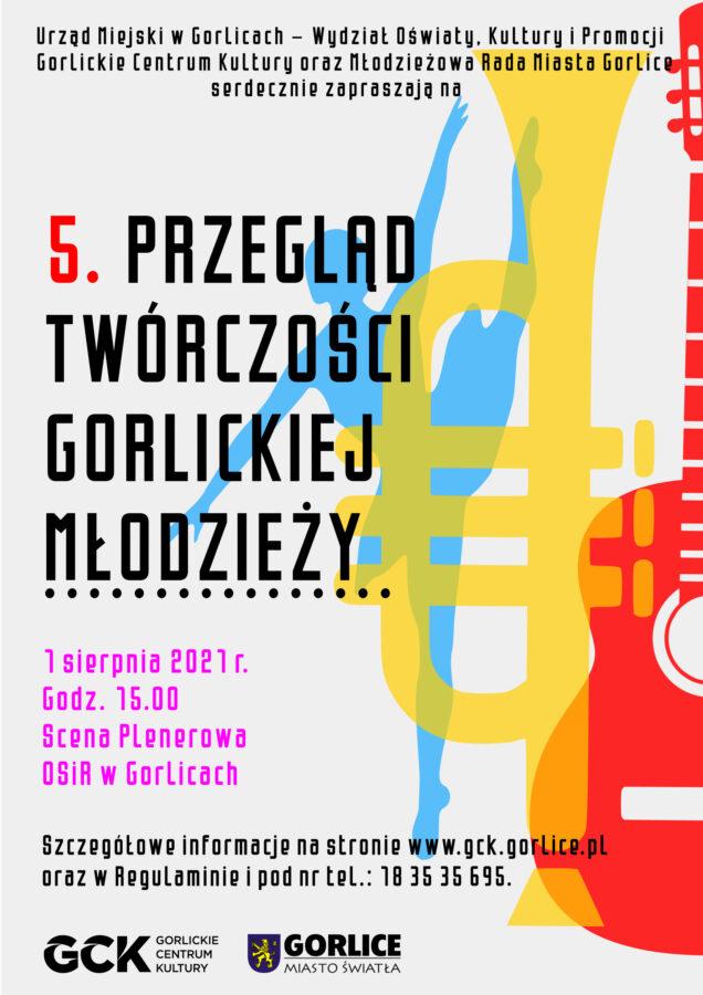 plakat reklamujący Przegląd Twórczości Gorlickiej Młodzieży, któryodbędzie się 1 sierpnia nastadionie Ośrodka Sportu iRekreacji wGorlicach